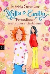 Milla und Emilia 03 - Freundinnen und andere Ungeheuer