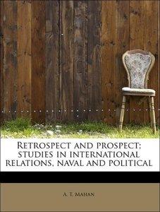 Retrospect and prospect; studies in international relations, nav