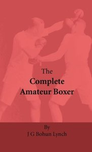 The Complete Amateur Boxer