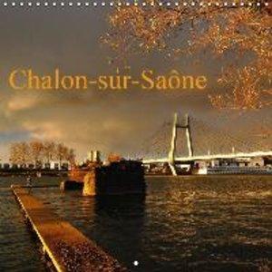 Chalon-sur-Saône (Calendrier mural 2016 300 × 300 mm Square)