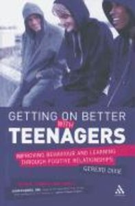 Getting on Better with Teenagers: Improving Behaviour and Learni
