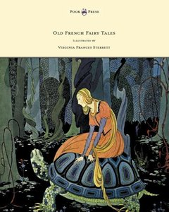 Old French Fairy Tales - Illustrated by Virginia Frances Sterret
