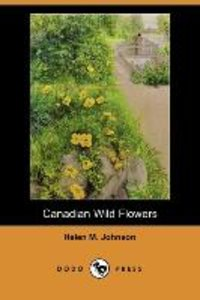 Canadian Wild Flowers (Dodo Press)