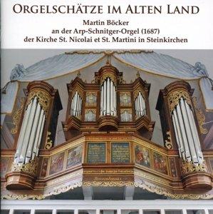 Orgelschätze: Arp Schnitger Orgel in Steinkirchen