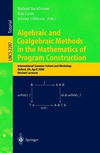Algebraic and Coalgebraic Methods in the Mathematics of Program