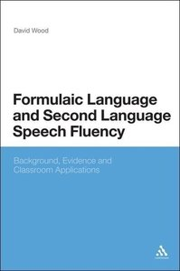 Formulaic Language and Second Language Speech Fluency: Backgroun