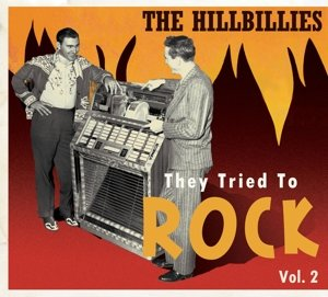 The Hillbillies-They Tried To Rock Vol.2