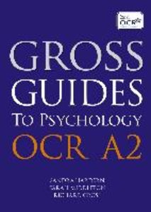Gross Guides to Psychology: OCR A2