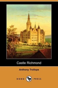 Castle Richmond (Dodo Press)