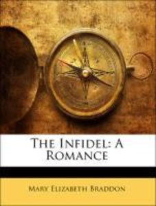 The Infidel: A Romance