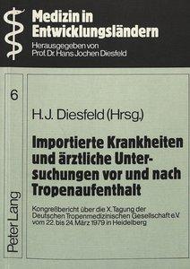 Importierte Krankheiten und ärztliche Untersuchungen vor und nac