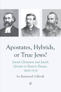 Apostates, Hybrids, or True Jews?