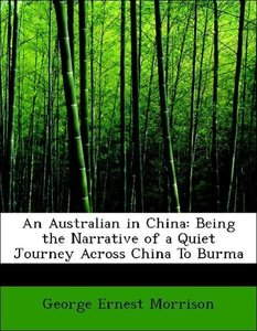An Australian in China: Being the Narrative of a Quiet Journey A