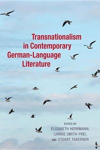Transnationalism in Contemporary German-Language Literature