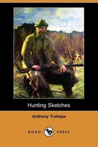 Hunting Sketches (Dodo Press)