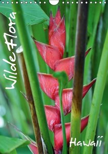 Wilde Flora - Hawaii (Wandkalender 2016 DIN A4 hoch)