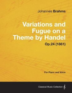 Variations and Fugue on a Theme by Handel - For Solo Piano Op.24