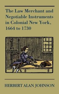 The Law Merchant and Negotiable Instruments in Colonial New York