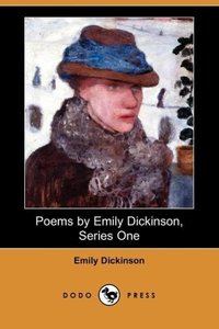 Poems by Emily Dickinson, Series One (Dodo Press)