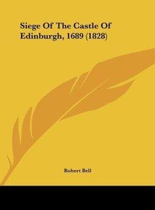 Siege Of The Castle Of Edinburgh, 1689 (1828)