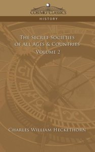 The Secret Societies of All Ages & Countries - Volume 2