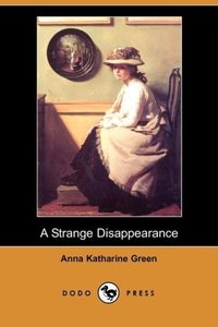 A Strange Disappearance (Dodo Press)
