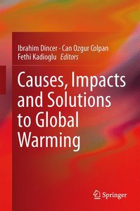 Causes, Impacts and Solutions to Global Warming