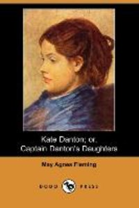 Kate Danton; Or, Captain Danton's Daughters (Dodo Press)