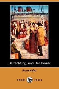 Betrachtung, Und Der Heizer (Dodo Press)