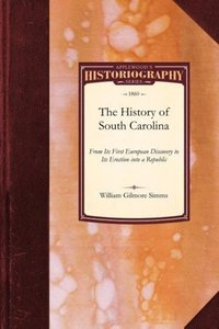 History of South Carolina from Its F