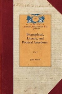 Biographical, Literary, and Political Anecdotes