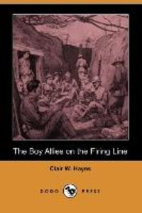 The Boy Allies on the Firing Line (Dodo Press)