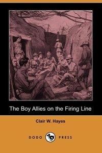 The Boy Allies on the Firing Line (Dodo Press)
