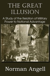 The Great Illusion A Study of the Relation of Military Power to