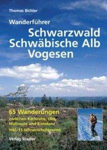 Wanderführer Schwarzwald, Schwäbische Alb und Vogesen