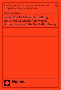 Die deliktische Teilnehmerhaftung des GmbH-Gesellschafters wegen