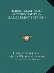 Harriet Martineau's Autobiography V2 (LARGE PRINT EDITION)