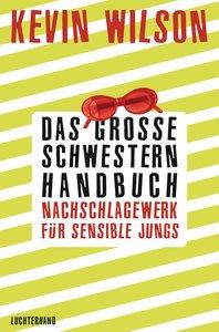 Das Große-Schwestern-Handbuch: Nachschlagewerk für sensible Jung