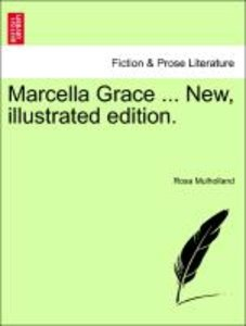 Marcella Grace ... New, illustrated edition.