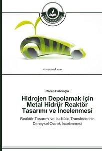 Hidrojen Depolamak için Metal Hidrür Reaktör Tasarimi ve Incelen
