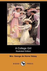 A College Girl (Illustrated Edition) (Dodo Press)
