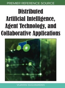 Distributed Artificial Intelligence, Agent Technology, and Colla
