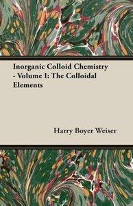 Inorganic Colloid Chemistry - Volume I