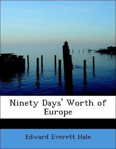 Ninety Days' Worth of Europe