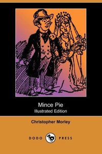 Mince Pie (Illustrated Edition) (Dodo Press)