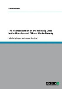 The Representation of the Working Class in the Films Brassed Off