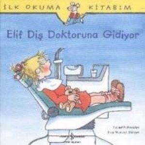 Elif Dis Doktoruna Gidiyor