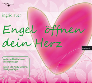 Engel öffnen dein Herz