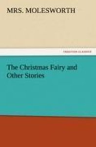 The Christmas Fairy and Other Stories