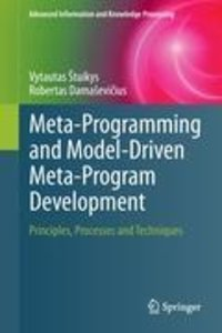 Meta-Programming and Model-Driven Meta-Program Development